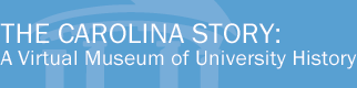 Carolina Story: Virtual Museum of University History